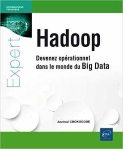 Hadoop - Devenez opérationnel dans le monde du Big Data (Juvénal Chokogoue)