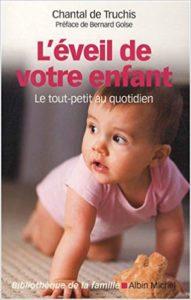 L'éveil de votre enfant - Le tout-petit au quotidien (Chantal de Truchis, Ginette Hoffmann)