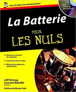 La batterie pour les Nuls + 1 CD (Laurent Bataille, Jeff Strong)