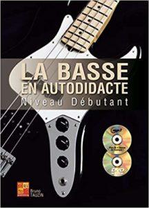 La basse en autodidacte - Niveau débutant - 1 Livre + 1 CD + 1 DVD (Bruno Tauzin)