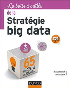 La boîte à outils de la Stratégie big data (Romain Rissoan, Romain Jouin)