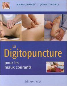 La digitopuncture - Pour les maux courants (Chris Jarmey, John Tindall)