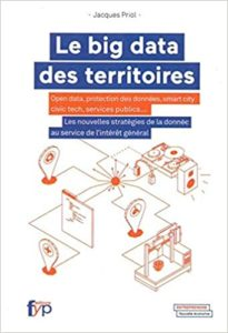 Le Big Data des territoires - Smartcities, civitec, services publics... (Jacques Priol)