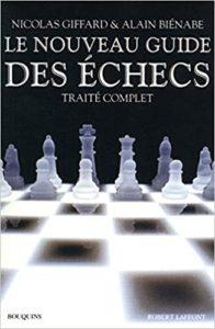 Le nouveau guide des échecs (Nicolas Giffard, Alain Biénabe)