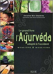 Le grand livre de l'Ayurveda adapté à l'occident (Christine Blin)
