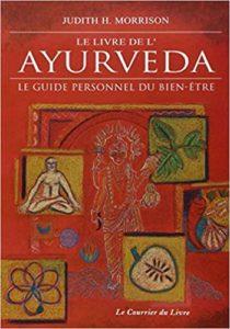 Le livre de l'Ayurveda - Le guide personnel du bien-être (Judith Morrison)