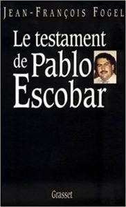 Le testament de Pablo Escobar (Jean-François Fogel)
