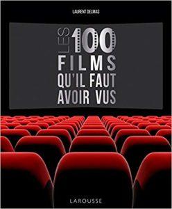 Les 100 films qu'il faut avoir vus (Laurent Delmas)