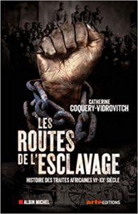 Les routes de l'esclavage - Histoire des traites africaines VIe-XXe siècle (Catherine Coquery-Vidrovitch)