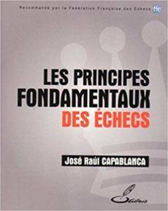 Les principes fondamentaux des échecs (José Raúl Capablanca)