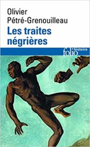 Les traites négrières - Essai d'histoire globale (Olivier Grenouilleau)