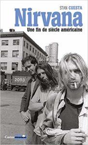 Nirvana - Une fin de siècle américaine (Stan Cuesta)