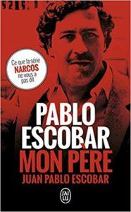 Pablo Escobar, mon père (Juan Pablo Escobar)