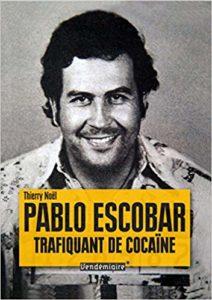 Pablo Escobar, trafiquant de cocaïne (Thierry Noël)