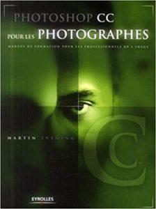 Photoshop CC pour les photographes - Manuel de formation pour les professionnels de l'image (Martin Evening)