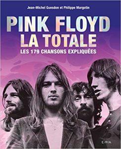 Pink Floyd - La totale - Les 179 chansons expliquées (Jean-Michel Guesdon, Philippe Margotin)