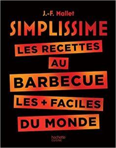 Simplissime Barbecue - Les recettes au barbecue les plus faciles du monde (Jean-François Mallet)