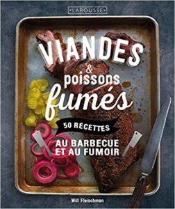 Viandes & poissons fumés : 50 recettes au barbecue et au fumoir (Will Fleischman)
