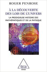 À la découverte des lois de l'univers - La prodigieuse histoire des mathématiques et de la physique (Roger Penrose)