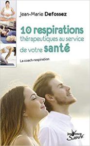 10 respirations thérapeutiques au service de votre santé (Jean-Marie Defossez)