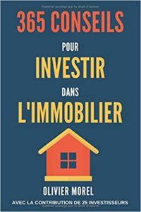 365 conseils pour investir dans l'immobilier : découvrez tous les secrets de l'immobilier (Olivier Morel)
