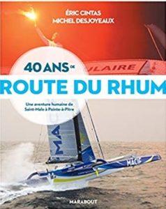 40 ans de la Route du Rhum (Eric Cintas, Michel Desjoyeaux)