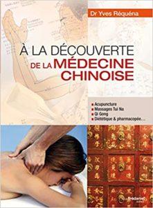 À la découverte de la médecine chinoise (Yves Réquéna)