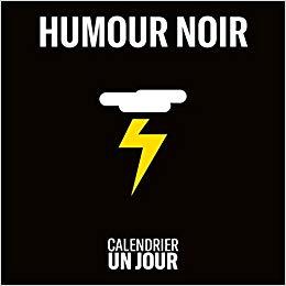 Calendrier Un jour - Humour noir (Collectif)