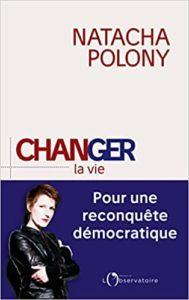 Changer la vie (Natacha Polony)