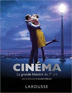 Cinéma - La grande histoire du 7ème art (Laurent Delmas)