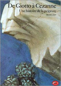 De Giotto à Cézanne, une histoire de la peinture (Michaël Levey)