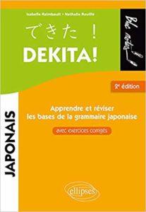 Dekita - Apprendre et réviser les bases de la grammaire japonaise avec exercices corrigés (Nathalie Rouillé, Isabelle Raimbault)