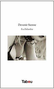Devenir Sienne (Eva Delambre)