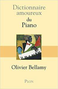 Dictionnaire amoureux du piano (Olivier Bellamy)
