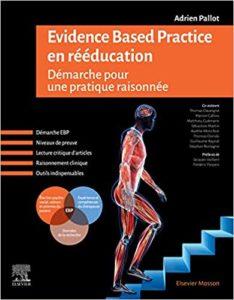 Evidence Based Practice en rééducation - Démarche pour une pratique raisonnée (Adrien Pallot)