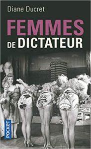 Femmes de dictateur (Diane Ducret)