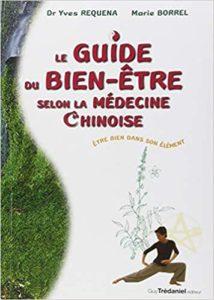 Le guide du bien-être selon la médecine chinoise (Yves Réquéna)