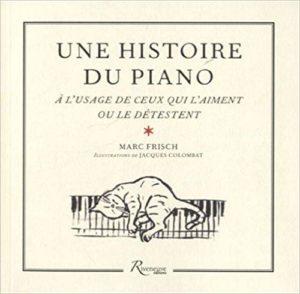 Une histoire du piano (Marc Frisch, Jacques Colombat)