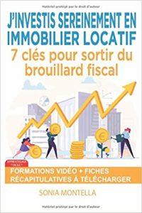 J'investis sereinement en immobilier locatif - 7 clés pour sortir du brouillard fiscal (Sonia Montella)