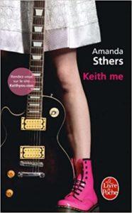 Keith me (Amanda Sthers)