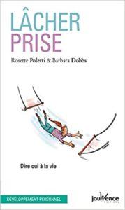 Lâcher prise - Dire oui à la vie (Rosette Poletti)