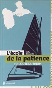 L'école de la patience, ma Route du Rhum (Willy Bissainte)