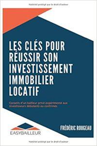 Les clés pour réussir son investissement immobilier locatif (Frédéric Rougeau)