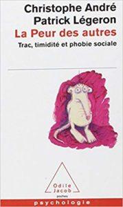 La peur des autres - Trac, timidité et phobie sociale (Christophe André, Patrick Légeron)
