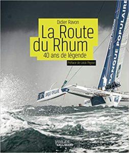 La Route du Rhum - 40 ans de légende (Didier Ravon)