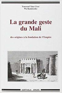 La grande geste du Mali, des origines à la fondation de l'empire (Youssouf Tata Cissé, Wâ Kamissoko)