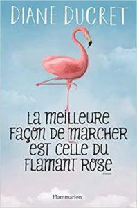 La meilleure façon de marcher est celle du flamant rose (Diane Ducret)