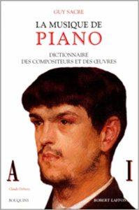 La musique de piano - Tome 1 - Dictionnaire des compositeurs et des œuvres(Guy Sacre)