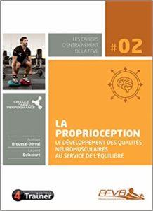 La proprioception, le développement des qualités neuromusculaires au service de l'équilibre (Aurélien Broussal, Laurent Delacourt)