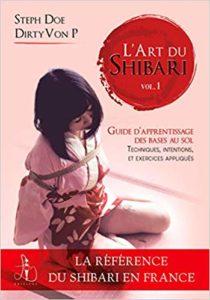 L'art du Shibari - Tome 1 - Guide d'apprentissage pour générer des émotions (Steph Doe, Dirty VonP)
